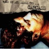 Carcass  Wake Up & Smell the  CD