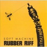 Soft Machine Rubber Riff  CD