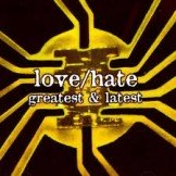 Love/Hate - Greatest & Latest CD