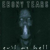 Ebony Tears Evil As Hell CD