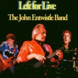 John Entwistle Band Left for Live CD